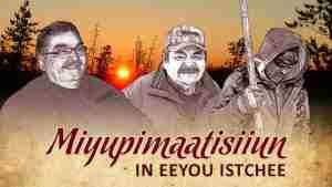 Miyupimaatisiiun in Eeyou Istchee